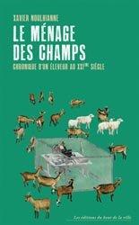 Souvent acheté avec Le berger Jean Veymont, conteur indigné, le Le ménage des champs - Chroniques d'un éleveur au XXIe siècle