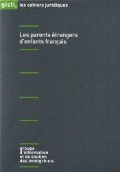Dernières parutions dans Les cahiers juridiques, Les parents étrangers d'enfants français