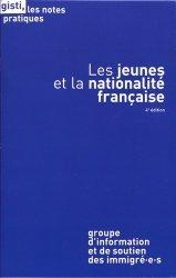 Dernières parutions sur Droits des étrangers, Les jeunes et la nationalité française