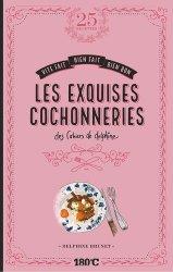 Dernières parutions sur Viande , volaille et gibier, Les exquises cochonneries des cahiers de Delphine