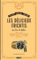 Dernières parutions dans Cahiers de Delphine, Les délicieux frichtis des cahiers de Delphine