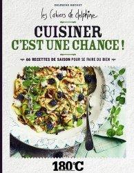 Dernières parutions sur Cuisine bio et diététique, Les cahiers de Delphine. 60 recettes de saison, Edition 2020