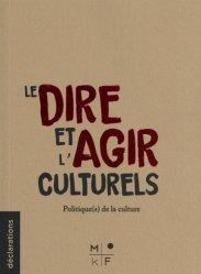 Dernières parutions sur Politiques publiques, Le dire et l'agir culturels. Politique(s) de la culture