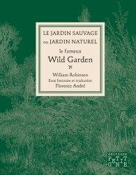 Souvent acheté avec Jardin à vivre, le Le jardin sauvage ou jardin naturel, le fameux Wild Garden