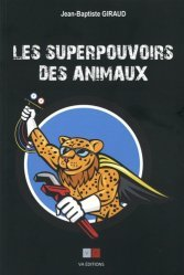 Dernières parutions sur Animaux, Les superpouvoirs des animaux