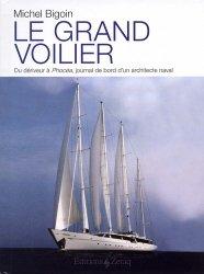 Dernières parutions dans Cahiers de la mer, Le grand voilier. Du dériveur à Phocéa, journal de bord d'un architecte naval