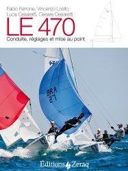 Dernières parutions sur Bateaux - Voiliers, Le 470. Conduite, réglages et mise au point