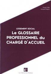 Dernières parutions sur Aide sociale, Le glossaire professionnel du chargé d'accueil. Logement social