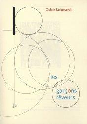 Dernières parutions dans Livrets d'art, Les garcons rêveurs. Suivi de Le blanc-tueur