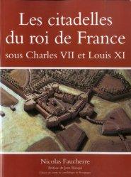 Dernières parutions sur Réalisations, Les citadelles du roi de France sous Charles VII et Louis XI
