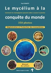 Dernières parutions sur Parasitologie - Mycologie, Le mycélium à la conquête du monde