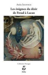 Dernières parutions sur Freud, Les énigmes du désir de Freud à Lacan