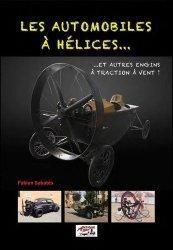 Dernières parutions sur Histoire de l'automobile, Les automobiles à hélices… et autres engins à traction à vent