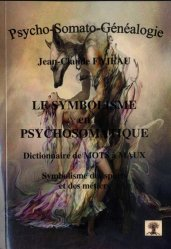 Dernières parutions sur Essais et récits, Le symbolisme en psychosomatique