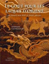 Dernières parutions sur Artisanat - Arts décoratifs, Le goût pour les laques d'Orient