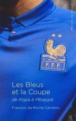 Dernières parutions sur Football, Les Bleus et la Coupe. De Kopa à Mbappé
