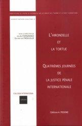 Dernières parutions sur Droit comparé, L'hirondelle et la tortue. Quatrièmes journées de la justice pénale internationale