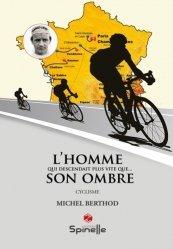 Dernières parutions sur Cyclisme et VTT, L'homme qui descendait plus vite... que son ombre