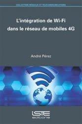 Dernières parutions dans Réseaux et télécommunications, L'intégration de Wi-Fi dans le réseau de mobiles 4G