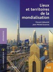 Dernières parutions sur Géographie humaine, Lieux et territoires de la mondialisation