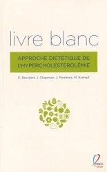 Souvent acheté avec Le livre de cuisine du diabétique, le Livre blanc. Approche diététique de l'hypercholestérolémie