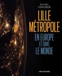 Lille, une métropole en Europe et dans le monde