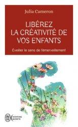 Dernières parutions dans J'ai lu Aventure secrète, Libérez la créativité de vos enfants. Eveiller le sens de l'émerveillement
