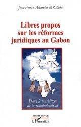 Dernières parutions dans Points de vue, Libres propos sur les réformes juridiques au Gabon. Dans le tourbillon de la mondialisation https://fr.calameo.com/read/005370624e5ffd8627086