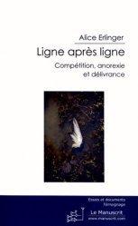 Dernières parutions dans Essais et documents, Ligne après ligne. Compétition, anorexie et délivrance