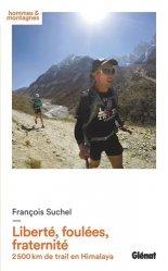 Dernières parutions dans Hommes et montagnes, Liberté, foulées, fraternité. 2 500 km de trail en Himalaya