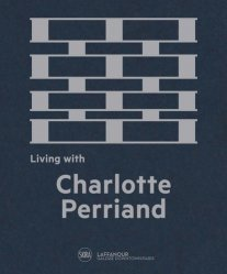 Dernières parutions sur Architectes, Living with Charlotte Perriand
