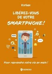 Dernières parutions sur Dépendance, Libérez-vous de votre smartphone. Pour reprendre votre vie en main !