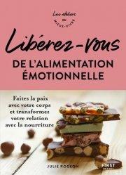 Dernières parutions dans Hors Collection, Liberez-vous de l'alimentation emotionnelle - ateliers du mieux vivre