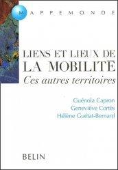 Dernières parutions dans Mappemonde, Liens et lieux de la mobilité. Ces autres territoires