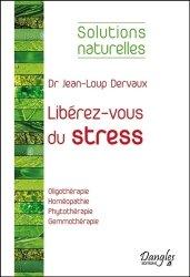 Dernières parutions dans Solutions naturelles, Libérez-vous du stress