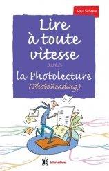 Dernières parutions sur Lecture rapide, Lire à toute vitesse avec la photolecture (PhotoReading)