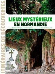 Nouvelle édition Lieux mystérieux en Normandie