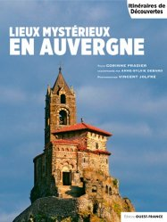 Dernières parutions dans Itinéraires de découvertes, Lieux mysterieux en Auvergne