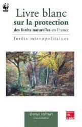 Souvent acheté avec Le Sourcier face à la Science, le Livre blanc sur la protection des forêts naturelles en France