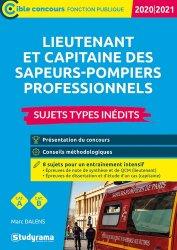 Dernières parutions sur Concours administratifs, Lieutenant et capitaine des sapeurs-pompiers professionnel. Sujets types inédits, Edition 2020-2021
