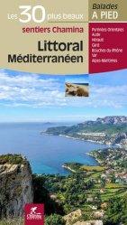 Dernières parutions dans Les plus beaux sentiers Chamina, Littoral méditerranéen. Les 30 plus beaux sentiers