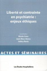 Dernières parutions dans Actes et séminaires, Liberté et contraintes en psychiatrie: enjeux éthiques