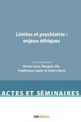 Dernières parutions sur Médecine, Limites et psychiatrie : enjeux éthiques