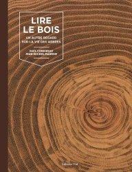 Dernières parutions sur Arbres et arbustes, Lire le bois