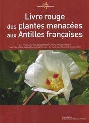 Dernières parutions sur Flores des Dom-Tom, Livre rouge des plantes menacées aux Antilles françaises