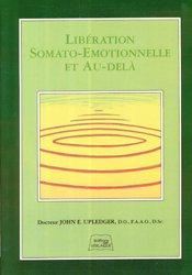 Souvent acheté avec Homéopathie  Principes - Clinique - Techniques, le Libération somato-émotionnelle et au-delà