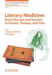 Dernières parutions dans Frontiers of Neurology and Neuroscience, Literary Medicine: Brain Disease and Doctors in Novels, Theater, and Film