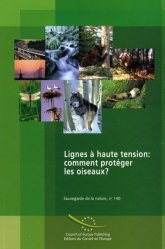 Dernières parutions dans sauvegarde de la nature, Lignes à haute tension : comment protéger les oiseaux ? Convention relative à la conservation de la vie sauvage et du milieu naturel de l'Europe