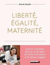 Dernières parutions sur Grossesse - Accouchement - Maternité, Liberté, égalité, maternité