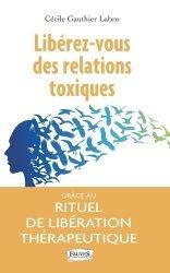 Dernières parutions sur Communication interpersonnelle, Libérez-vous des relations toxiques grâce au rituel de libération thérapeutique